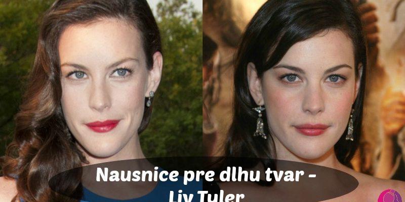 Náušnice Pre Dlhú Tvár – Liv Tyler