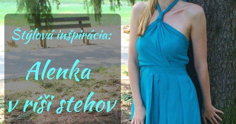 Štýlová Inšpirácia – Alenka V Ríši Stehov