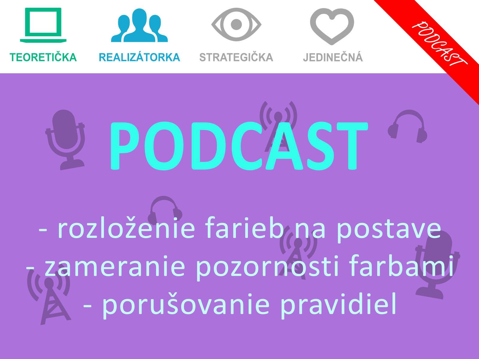 Podcast - Nevhodné rozloženie farieb môže deformovať postavu