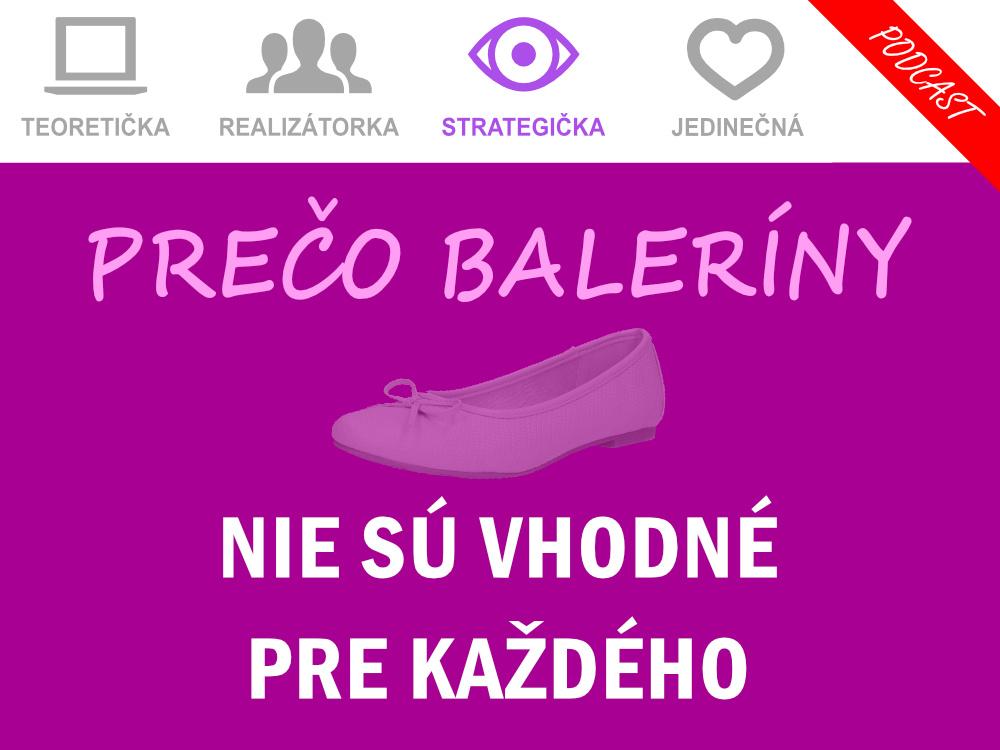 Podcast - Prečo baleríny nie sú vhodné pre každého