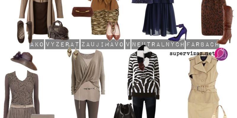 Ako Sa Obliecť Zaujímavo, Ak Máte Radi Najmä Neutrálne Farby