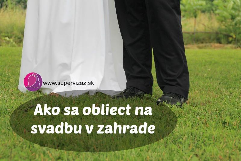 Ako Sa Obliecť Na Svadbu V Záhrade